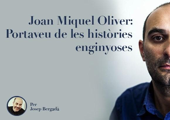 Joan Miquel Oliver: portaveu de les històries enginyoses