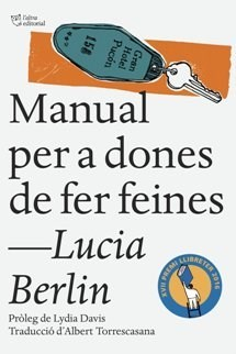 Joaquim Carbó, escriptor: 'Manual per a dones de fer feines' de Lucia Berlin.  L'altra editorial