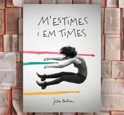 'M'estimes i em times' de Júlia Bertran