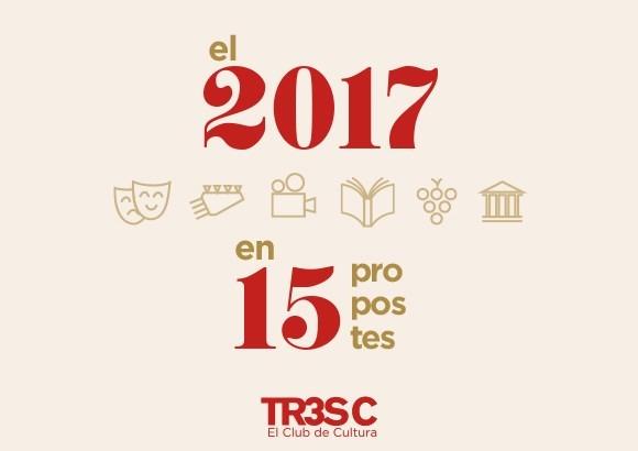 El 2017 en 15 propostes culturals