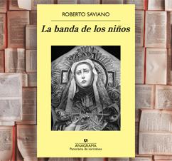 'La banda de los niños' de Roberto Saviano