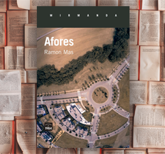 'Afores' de Ramon Mas