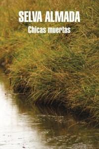 Lolita Bosch, escriptora: 'Chicas muertas', de Selva Almada. Editorial Mondadori