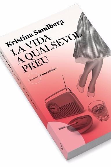 Fe Fernández, llibretera:  'La vida a qualsevol preu' de la Kristina Sandberg. Les hores