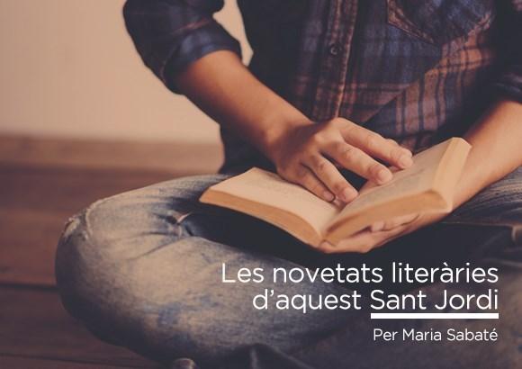 Les novetats literàries de Sant Jordi 2017