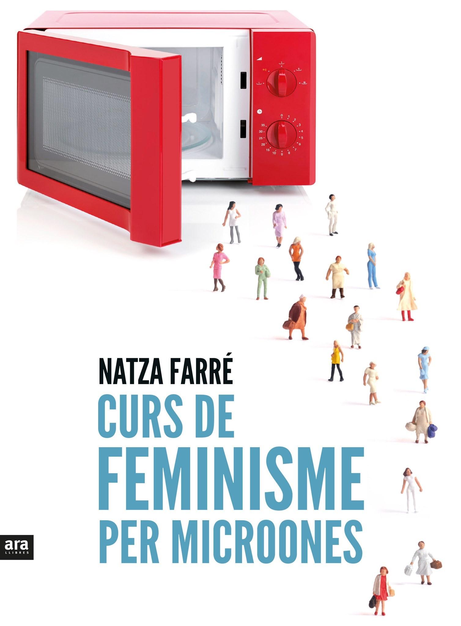 'Curs de feminisme per microones', de Natza Farré
