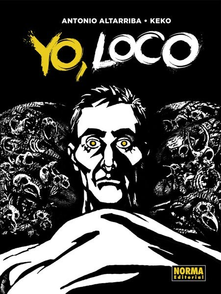 'Yo, loco' · Antonio Altarriba i Keko Godoy