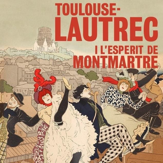 Toulouse Lautrec i l'esperit de Montmatre