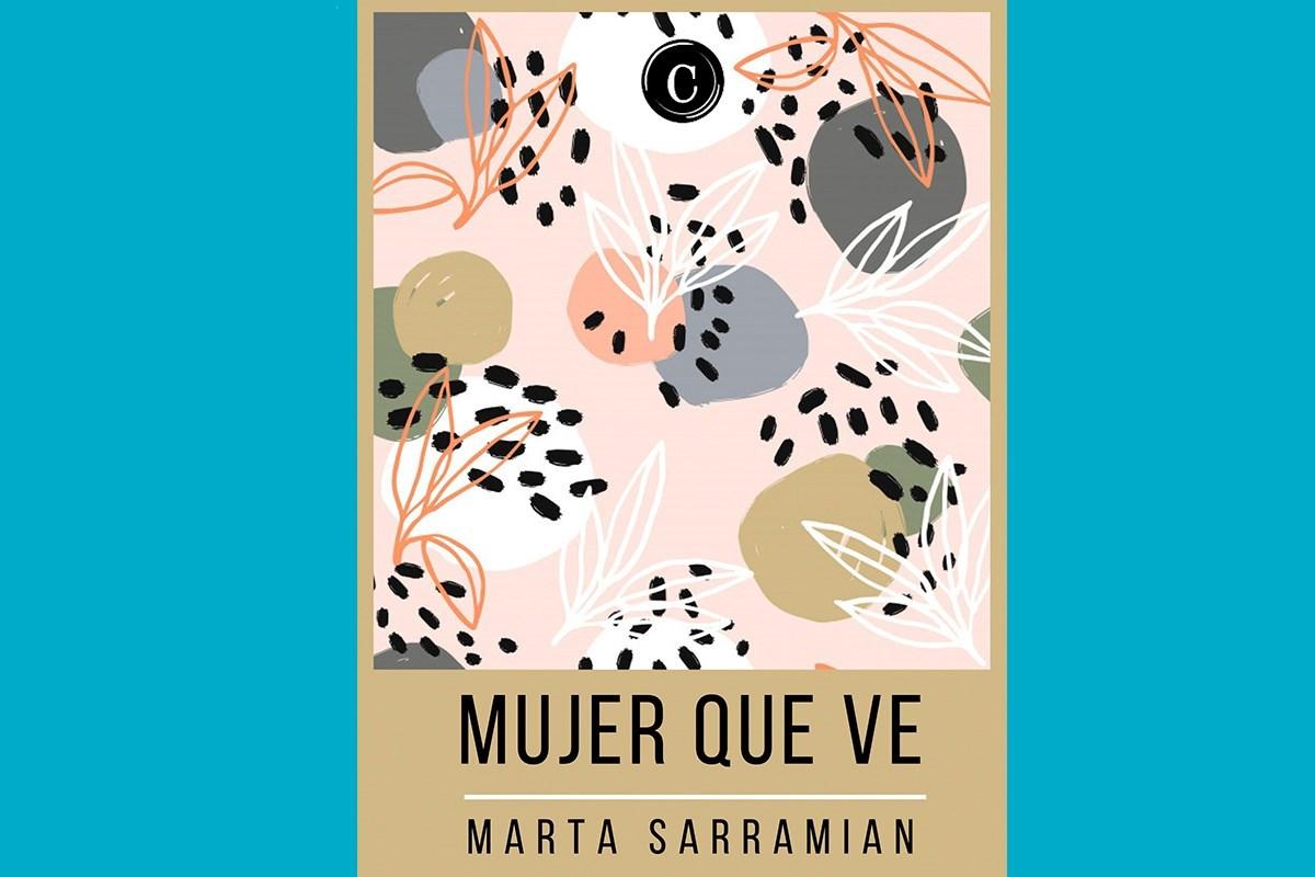 La mujer que ve de Marta Sarramián (Edidiones Casiopea)