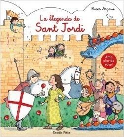 La llegenda de Sant Jordi. Amb olor – Roser Argemí (Estrella Polar)