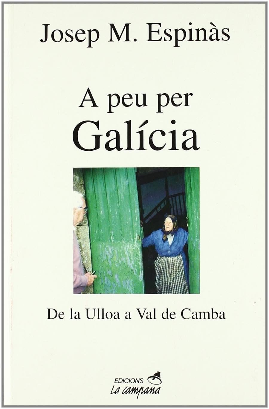 A peu per Galícia de Josep Maria Espinàs