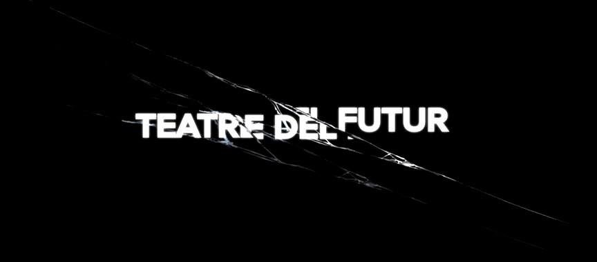 Tantarantana · 'Teatre del futur'