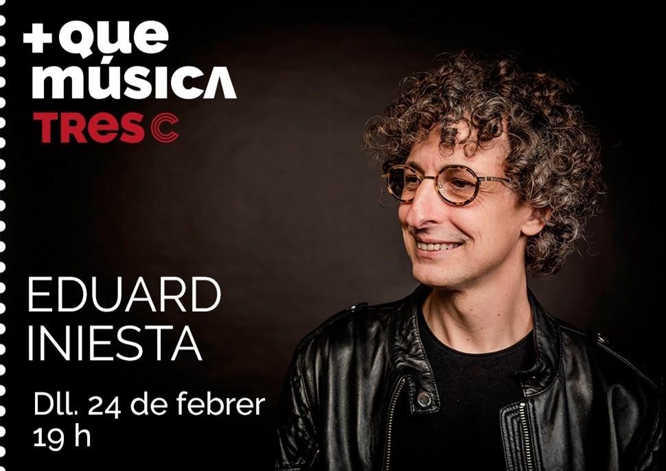 Més que Música amb Eduard Iniesta