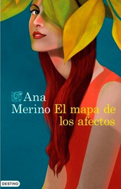 'El mapa de los afectos' (Destino), d'Ana Merino