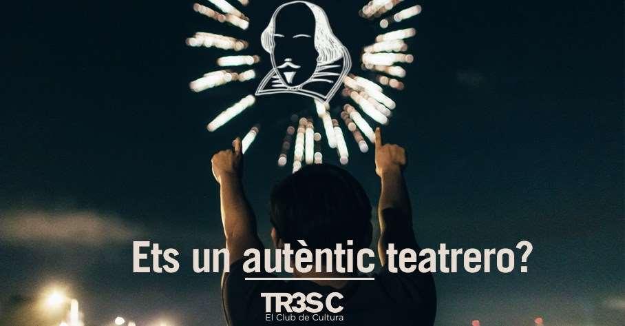 Quiz TR3SC: Ets un autèntic 'teatrero'?