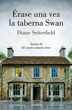 Érase una vez la taberna de Swan · Diane Setterfield (Lumen)