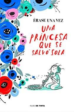Érase una vez una princesa que se salvó sola · Varis autors (Nube de tinta)