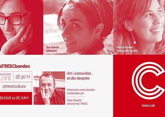 #aTRESCbandes 'Art i Comunitat, el dia després'