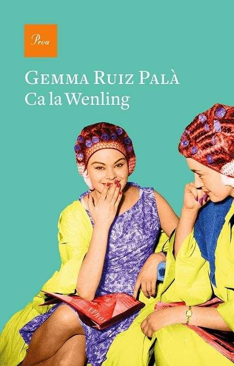 'Ca la Wenling' (Edicions Proa), de Gemma Ruiz Palà