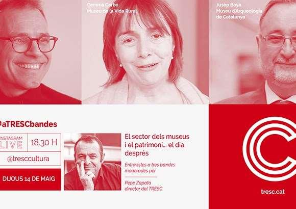 #aTRESCbandes 'Els museus i el patrimoni, el dia després'