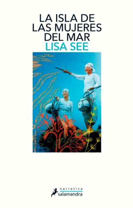 'La isla de las mujeres del mar' (Salamandra), de Lisa See