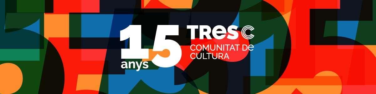 Al TRESC celebrem 15 anys: celebra'ls amb nosaltres!