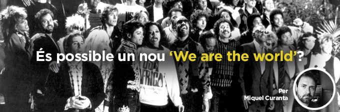 És possible un nou 'We are the world'?