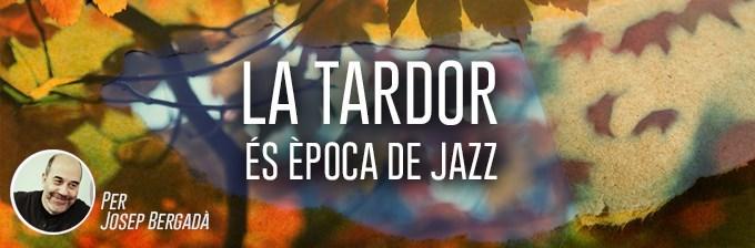 La tardor és època de jazz