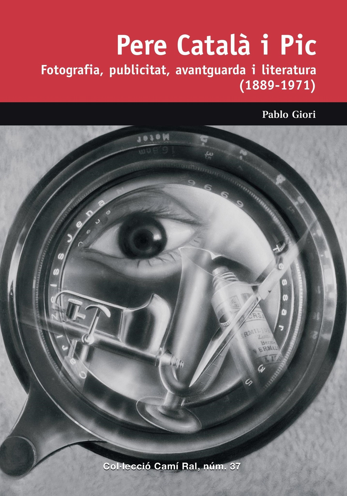 <p><em>Pere Català i Pic. Fotografia, publicitat, avantguarda i literatura, 1889-1971. </em>Portada<em></em>@Arxiu Pere Català</p>