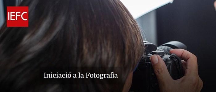 Curs d'Iniciació a la Fotografia IEFC