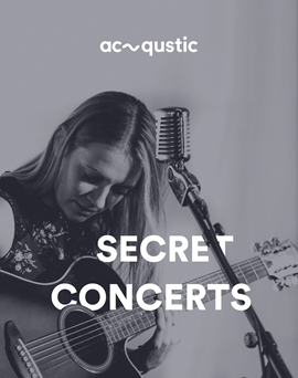 Concert Secret Acqustic
