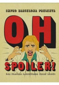 OH, SPOILER!