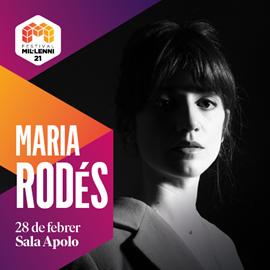 21 Festival Mil·lenni - Maria Rodés